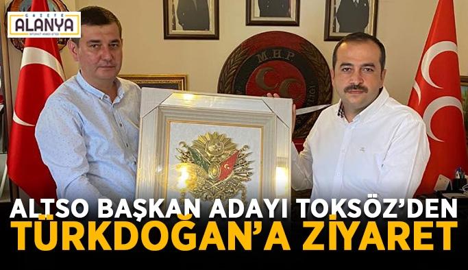 ALTSO Başkan Adayı Toksöz'den Türkdoğan'a ziyaret