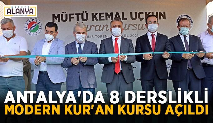 Antalya'da 8 derslikli modern Kur'an Kursu açıldı