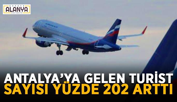 Antalya'da turist sayısı yüzde 202 arttı