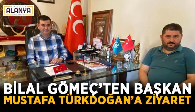 Bilal Gömeç'ten başkan Mustafa Türkdoğan'a ziyaret