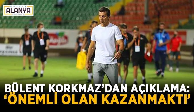 """Bülent Korkmaz'dan açıklama: """"Önemli olan kazanmaktı"""""""