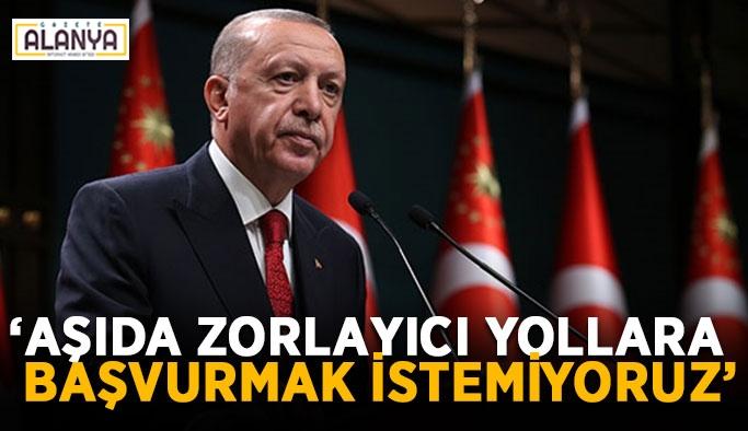 """Cumhurbaşkanı Erdoğan: """"Aşı konusunda zorlayıcı yollara başvurmak istemiyoruz"""""""
