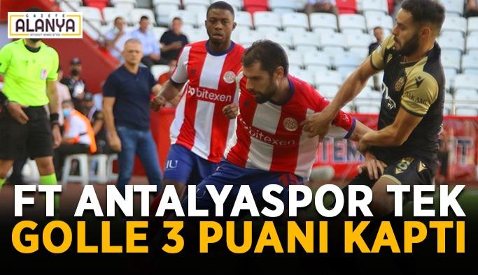 FT Antalyaspor tek golle 3 puanı kaptı