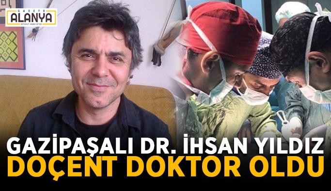 Gazipaşalı Dr. İhsan Yıldız doçent doktor oldu