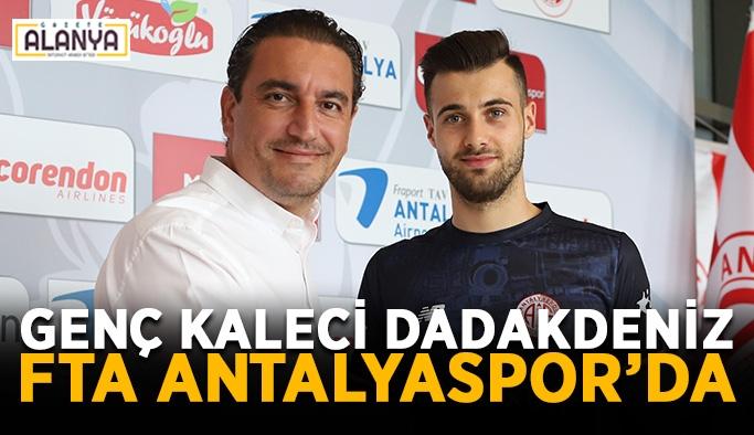 Genç kaleci Dadakdeniz FTA Antalyaspor'da