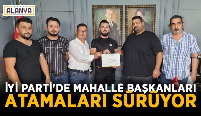 İYİ Parti'de mahalle başkanları atamaları sürüyor