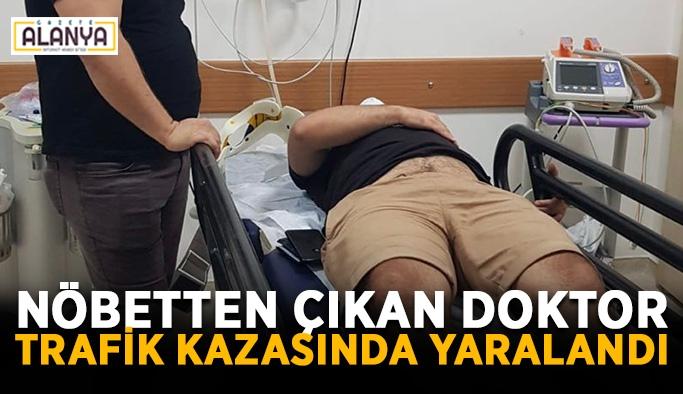 Nöbetten çıkan doktor trafik kazasında yaralandı