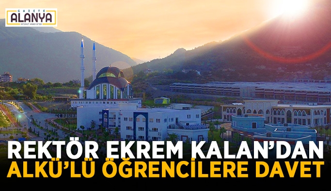 Rektör Ekrem Kalan'dan ALKÜ'lü öğrencilere davet