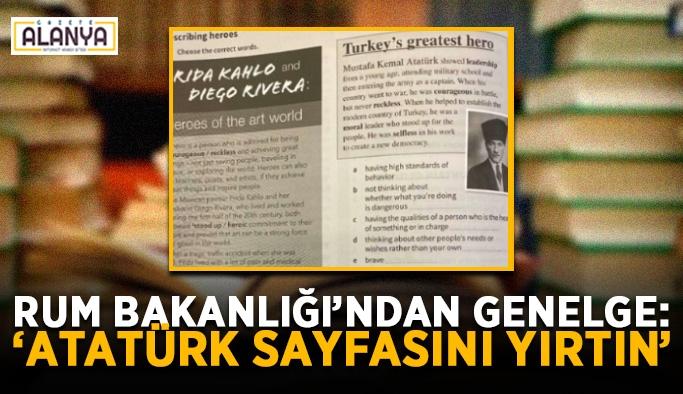 """Rum Eğitim Bakanlığı'ndan genelge: """"Atatürk sayfasını yırtın"""""""