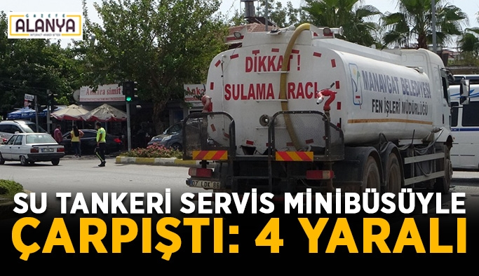 Su tankeri servis minibüsüyle çarpıştı: 4 yaralı