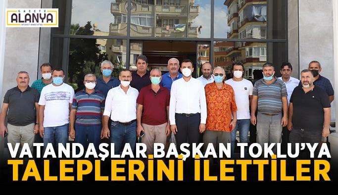 Vatandaşlar başkan Toklu'ya taleplerini ilettiler