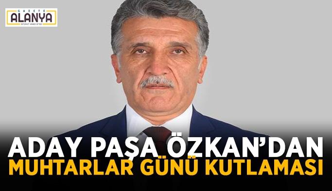 Aday Paşa Özkan'dan muhtarlar günü kutlaması