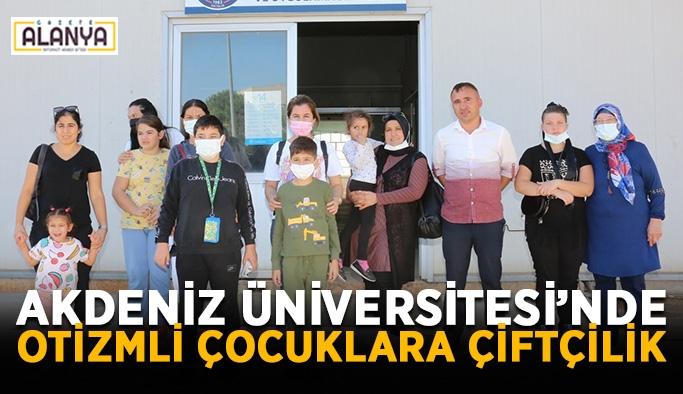 Akdeniz Üniversitesi'nde otizmli çocuklara çiftçilik