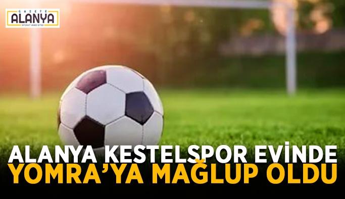 Alanya Kestelspor evinde Yomra'ya mağlup oldu