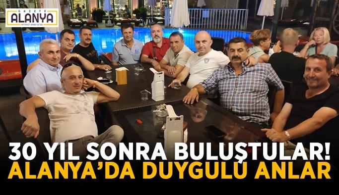 Alanya'da 30 yılın ardından asker arkadaşları ile buluştular