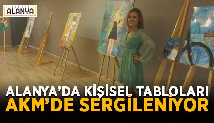 Alanya'da kişisel tabloları AKM'de sergileniyor