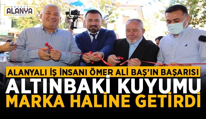 Alanyalı iş insanı Ömer Ali Baş'ın başarısı! Altınbaki kuyumu marka haline getirdi