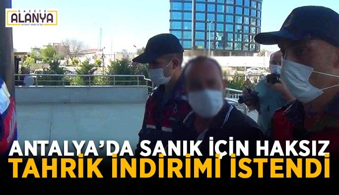 Antalya'da sanık için haksız tahrik indirimi istendi