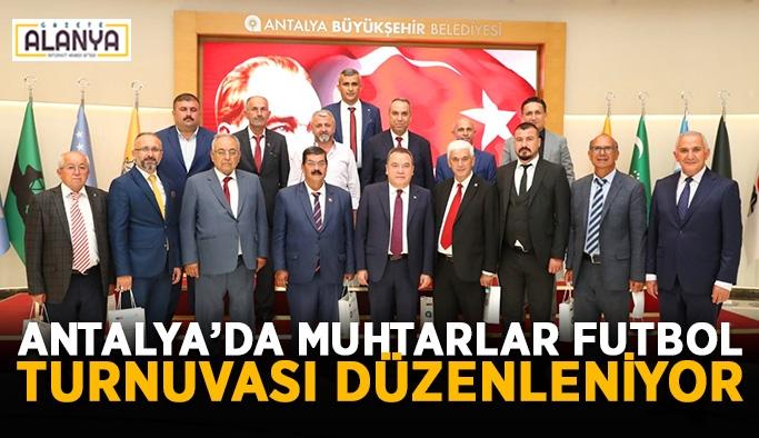 Antalya'da muhtarlar futbol turnuvası düzenleniyor