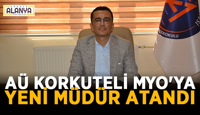 AÜ Korkuteli MYO'ya yeni müdür atandı