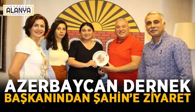 Azerbaycan dernek başkanından Başkan Şahin'e ziyaret
