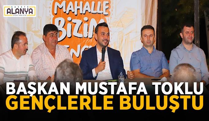 Başkan Mustafa Toklu gençlerle buluştu