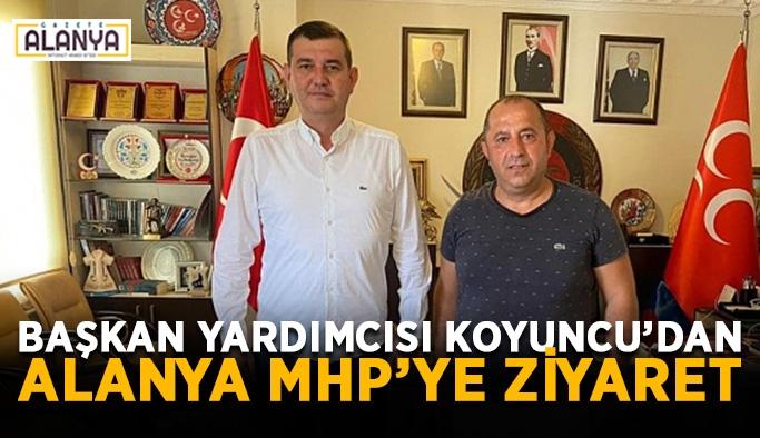 Başkan Yardımcısı Koyuncu'dan Alanya MHP'ye ziyaret