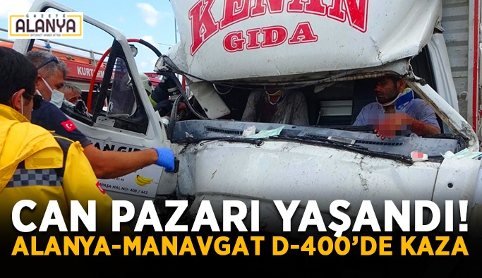 Can pazarı yaşandı! Alanya-Manavgat D-400'de kaza