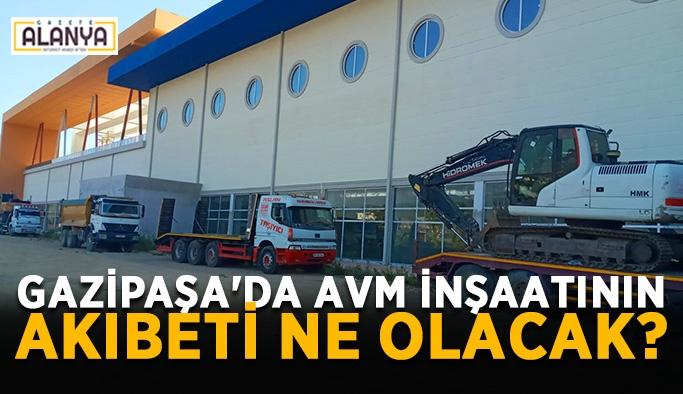 Gazipaşa'da AVM inşaatının akıbeti ne olacak?