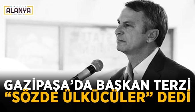 """Gazipaşa'da başkan Terzi, """"Sözde ülkücüler"""" dedi"""