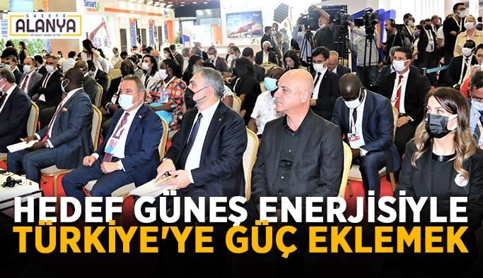 Hedef güneş enerjisiyle Türkiye'ye güç eklemek