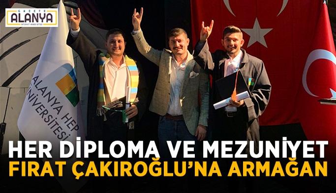 Her diploma ve mezuniyet, Fırat Çakıroğlu'na armağan