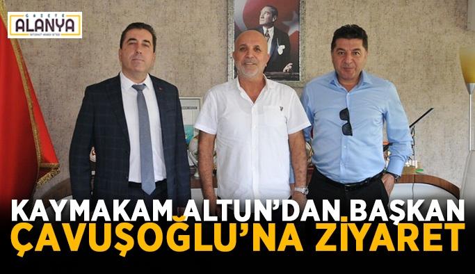 Kaymakam Altun'dan başkan Çavuşoğlu'na ziyaret