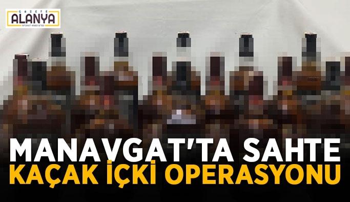 Manavgat'ta sahte-kaçak içki operasyonu