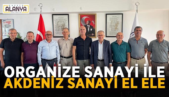 Organize Sanayi ile Akdeniz Sanayi el ele