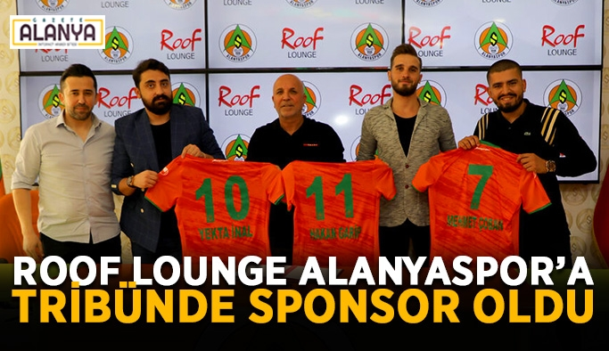 Roof Lounge Alanyaspor'a tribünde sponsor oldu