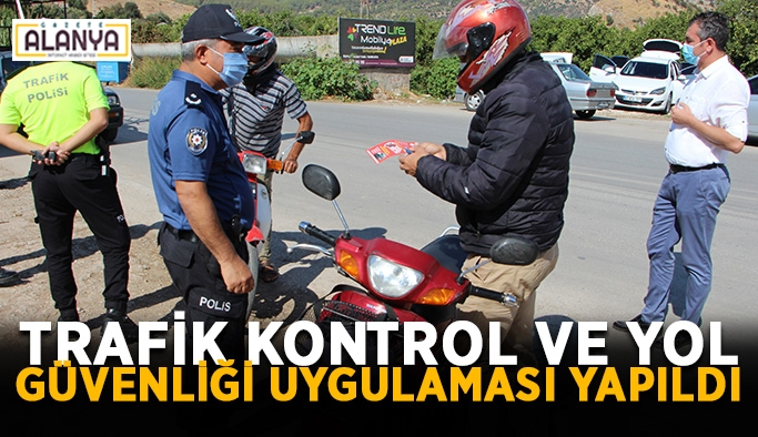 Trafik kontrol ve yol güvenliği uygulaması yapıldı
