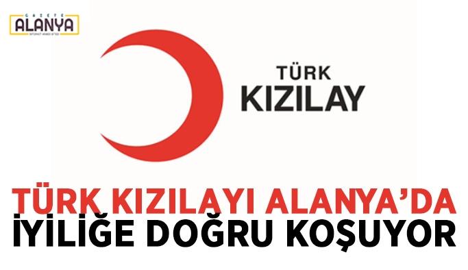 Türk Kızılayı Alanya'da iyiliğe doğru koşuyor