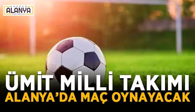 Ümit milli takımı Alanya'da maç oynayacak