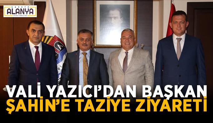 Vali Yazıcı'dan Başkan Şahin'e taziye ziyareti