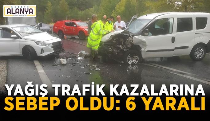 Yağış trafik kazalarına sebep oldu: 6 yaralı