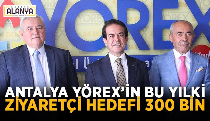 YÖREX'in bu yılki ziyaretçi hedefi 300 bin