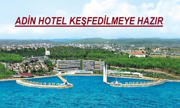 ADİN HOTEL KEŞFEDİLMEYE HAZIR