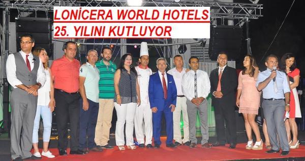 LONİCERA WORLD HOTELS 25. YILINI KUTLUYOR