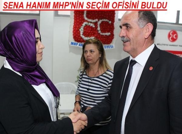 SENA HANIM MHP'NİN SEÇİM OFİSİNİ BULDU