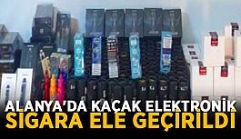 Alanya'da kaçak elektronik sigara ele geçirildi