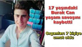 Genç Burak Can'ın organları 7 kişiye umut oldu