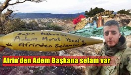 Afrin'den Adem Başkana selam var