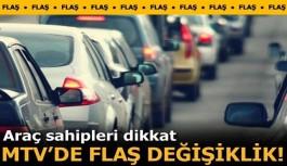 Araç sahipleri DİKKAT! MTV'de flaş değişiklik