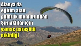 Alanya'da eğitim alan gümrük memurundan yamaç paraşütü etkinliği